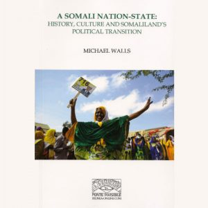 A Somali Nation-State: History, Culture and Somaliland's Political Transition - Book Cover