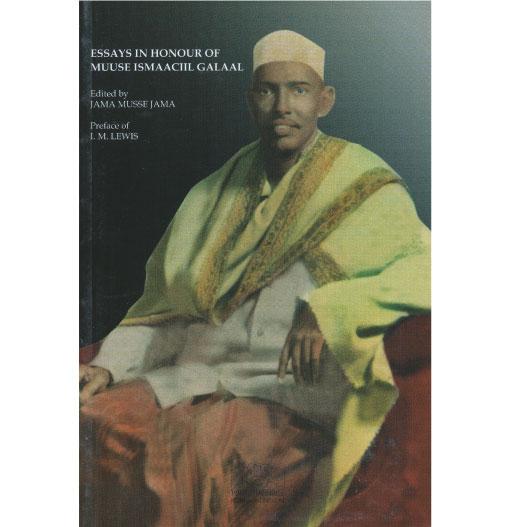 Essays in Honour of Muuse Ismaaciil Galaal