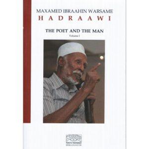 Maxamed Ibraahin Warsame Hadraawi - The poet and the man