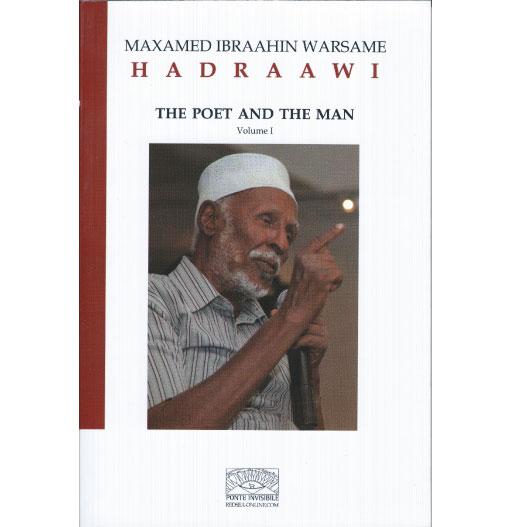 Maxamed Ibraahin Warsame Hadraawi – The poet and the man
